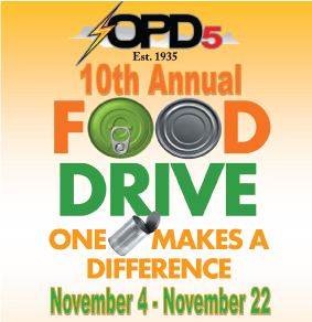 OPD5 10th Annual Food Drive ONE MAKES A DIFFERENCE November 4 – November 22